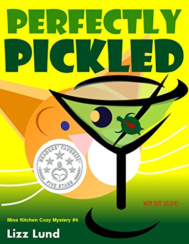 Free Kindle Book : Perfectly Pickled - FREE $0 Fri., Sept. 4 thru Tues., Sept. 8!!: #4 Humorous Cozy Mystery - Funny Adventures of Mina Kitchen - with Recipes (Mina Kitchen Cozy Mystery)