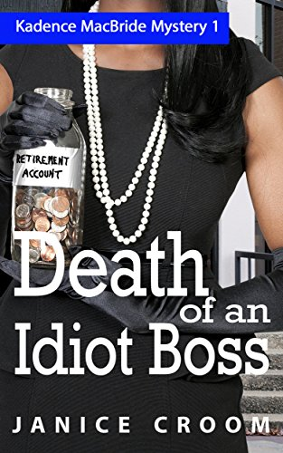 Death of an Idiot Boss by Janice Croom