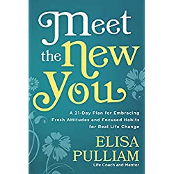 Meet the New You: A 21-Day Plan for Embracing Fresh Attitudes and Focused Habits for Real LifeChange