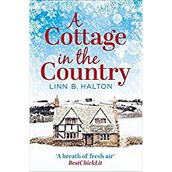 A Cottage in the Country: Escape to the cosiest little cottage in the country (Christmas in the Country, Book 1)