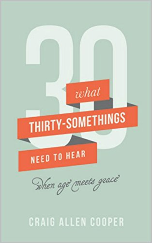 What Thirty-Somethings Need to Hear: When Age Meets Grace