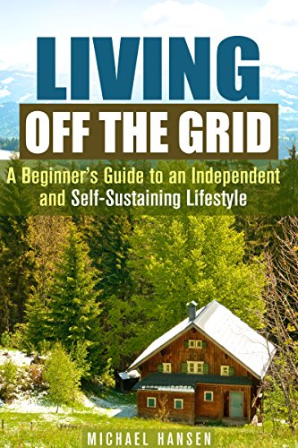 Free Kindle Book : Living Off the Grid: A Beginner