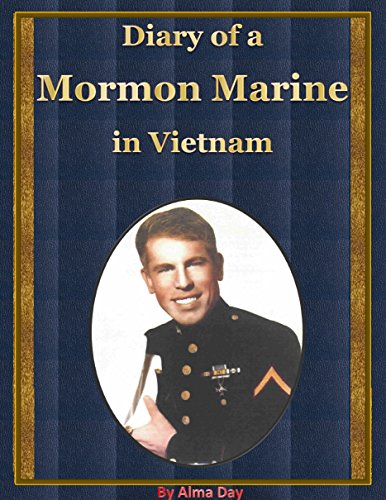 Free Kindle Book : Diary of a Mormon Marine in Vietnam: by Alma L. Day