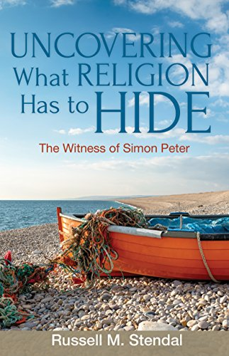 Uncovering What Religion Has to Hide: The Testimony of Simon Peter