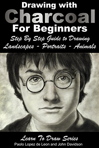 Free Kindle Book : Drawing with Charcoal For Beginners: Step By Step Guide to Drawing  Landscapes - Portraits - Animals (Learn to Draw Book 48)