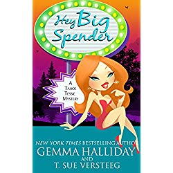 Hey Big Spender (Tahoe Tessie Mysteries Book 2)