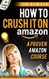 Free eBook - How to Crush it On Amazon