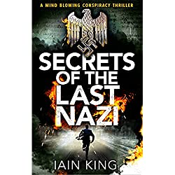 Secrets of the Last Nazi: A mindblowing conspiracy thriller