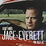 Good Things: The Best of Jace Everett