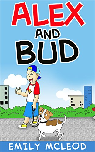 Free Kindle Book : Kids Book: Alex and Bud (Kids Picture Book and Kids Book About Nature)