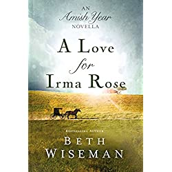 A Love for Irma Rose: An Amish Year Novella