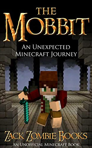 Free Kindle Book : Minecraft: The Mobbit: An Unexpected Minecraft Journey (A Minecraft Parody on The Hobbit) (An Unofficial Minecraft Book)