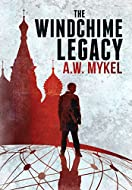 Book Cover: The Windchime Legacy by A. W. Mykel
