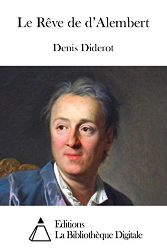 Le Rêve de d'Alembert, French Edition. By Denis Diderot.