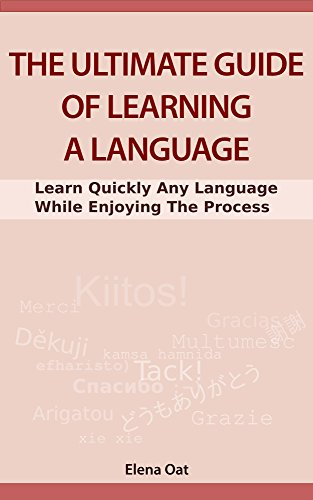 PDF The Ultimate Guide Of Learning A Language Learn Quickly Any Language While Enjoying The Process Learn Languages Fast Book 1