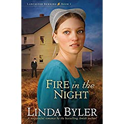 Fire in the Night: A Suspenseful Romance By The Bestselling Amish Author! (Lancaster Burning Book 1)