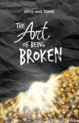 The Art of Being Broken
