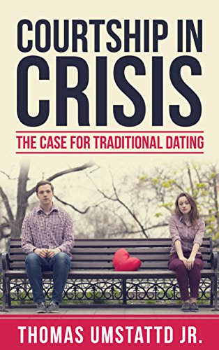 Courtship in Crisis: The Case for Traditional Dating