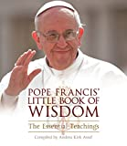 Pope Francis' Little Book of Wisdom: The Essential Teachings
