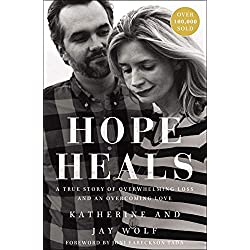 Hope Heals: A True Story of Overwhelming Loss and an Overcoming Love