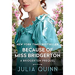 Because of Miss Bridgerton: A Bridgertons Prequel (Rokesbys Series Book 1)