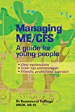 eBook: Managing ME/CFS: A guide for young people by Vallings