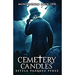 Montenegro Book One: Cemetery Candles