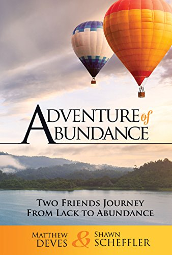 Adventure of Abundance: Two Friends Journey From Lack to Abundance