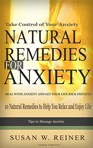 Free Kindle Book : Natural Remedies for Anxiety: Take Control of Your Anxiety, 10 Natural Remedies to Help You Relax and Enjoy Life