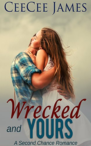 Wrecked and Yours by CeeCee  James