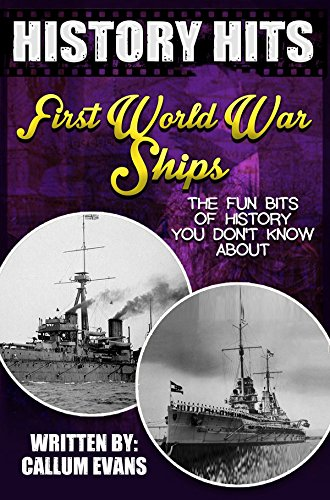 The Fun Bits Of History You Don't Know About FIRST WORLD WAR SHIPS: Illustrated Fun Learning For Kids (History Hits Book 1) (English Edition)