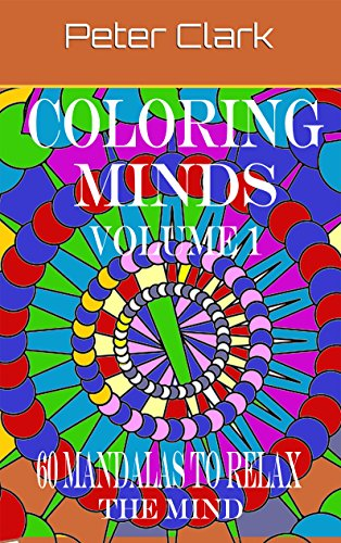 Free Kindle Book : Coloring Minds Volume 1: 60 Mandalas To Relax The Mind