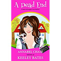 A Dead End (A Saints & Strangers Cozy Mystery Book 1)