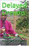 Delayed Dreams : Memoirs of a Born Oppressed (Swaziland)