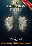 The Ascension Papers, Book 1: Could this be YOUR journey Home?