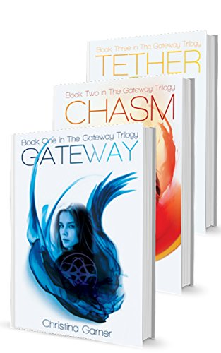 The Gateway Trilogy: Complete Series by Christina Garner