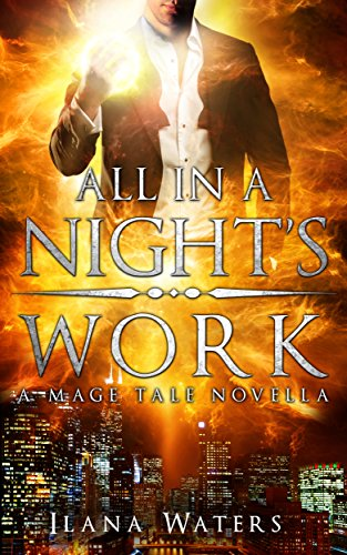 All in a Night's Work by Ilana Waters