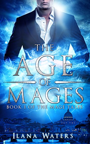The Age of Mages by Ilana Waters