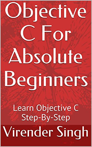 Pdf Objective C For Absolute Beginners Learn Objective C Step By