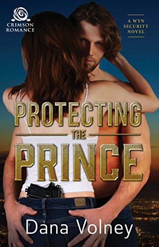 Protecting the Prince by Dana Volney. A woman has her back to the reader. She's wearing a white tank top and loose jeans. Tucked into the back of her waistband is a gun. The hero is embracing her and is looking directly at the reader over the heroine's shoulder. It's discomfiting.