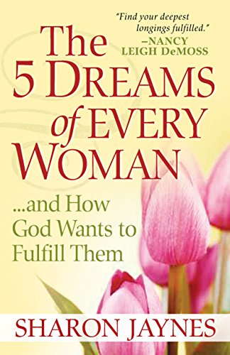 The 5 Dreams of Every Woman...and How God Fulfills Them