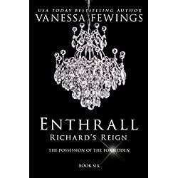Richard's Reign (Book 6): Enthrall Novella #3 (Enthrall Sessions)