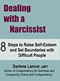 Dealing with a Narcissist by Darlene Lancer