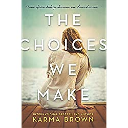 The Choices We Make: A Novel