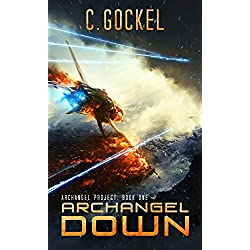 Archangel Down: Archangel Project. Book One