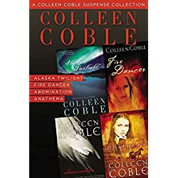 A Colleen Coble Suspense Collection: Alaska Twilight, Fire Dancer, Abomination, Anathema
