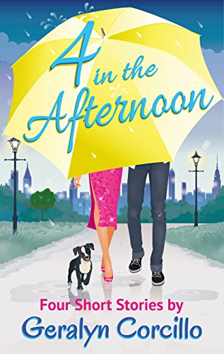 4 in the Afternoon: Four Romantic Comedy Short Stories by Geralyn Corcillo