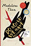 Cover Image of Do Not Say We Have Nothing by Madeleine Thien published by Knopf Canada
