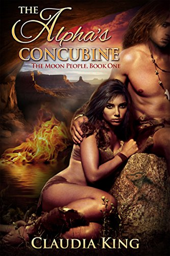 The Alpha's Concubine by Claudia King. A shirtless dude in a loincloth is sitting on a rock with a woman at his feet. She's also wearing a loincloth outfit. Behind them, a lake is on fire.