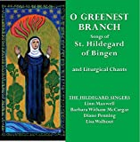 O Greenest Branch: Songs of St. HvB (Hildegard Singers